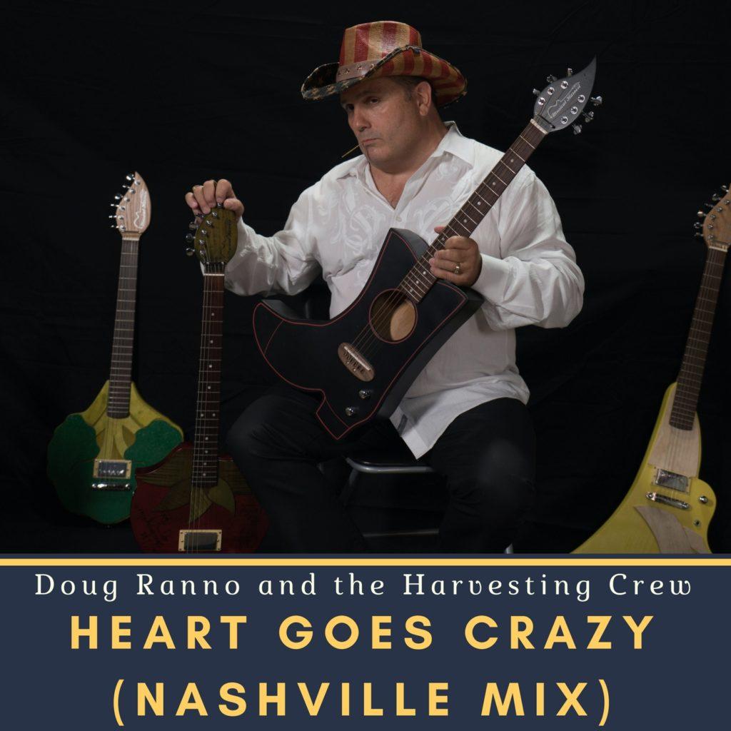 Doug Ranno & the Harvesting Crew - Heart Goes Crazy (Nashville Mix) Cover Photo