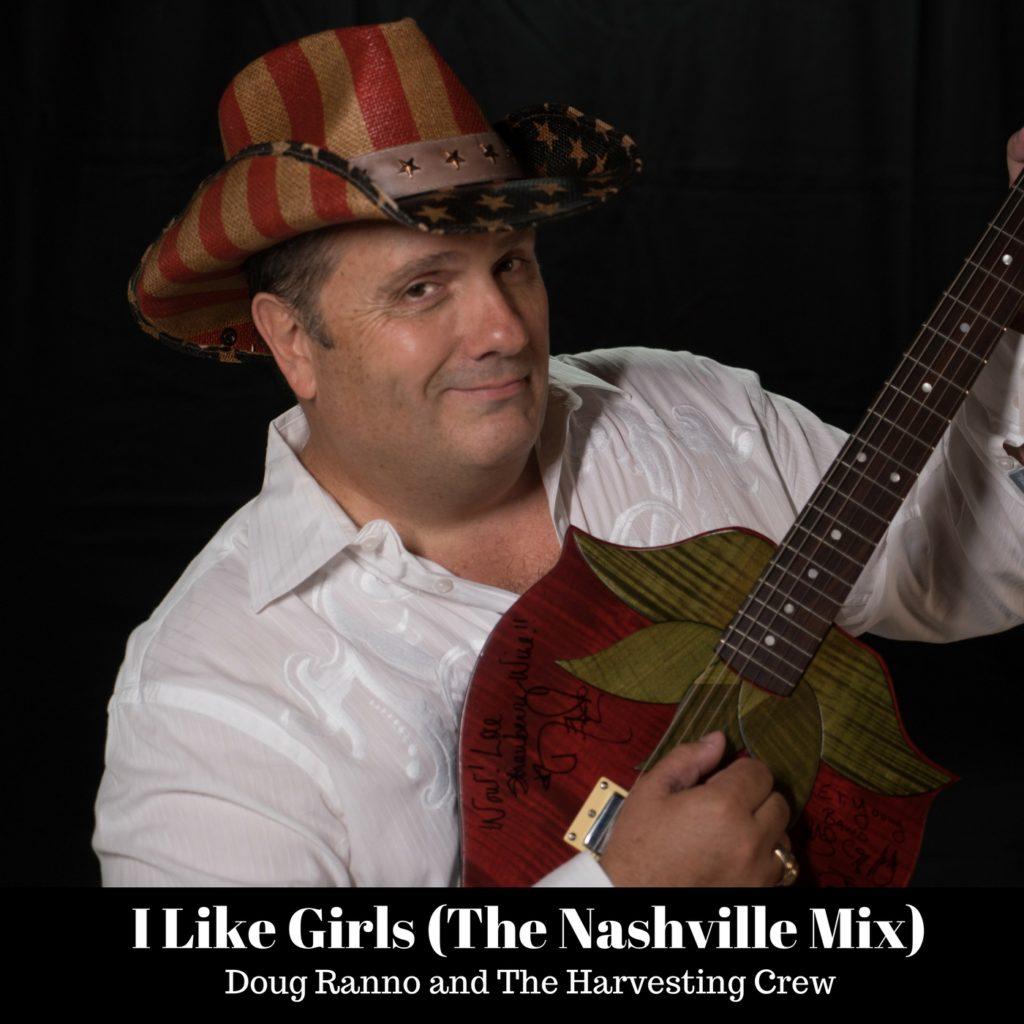Doug Ranno & the Harvesting Crew - I Like Girls (the Nashville Mix) Cover Photo
