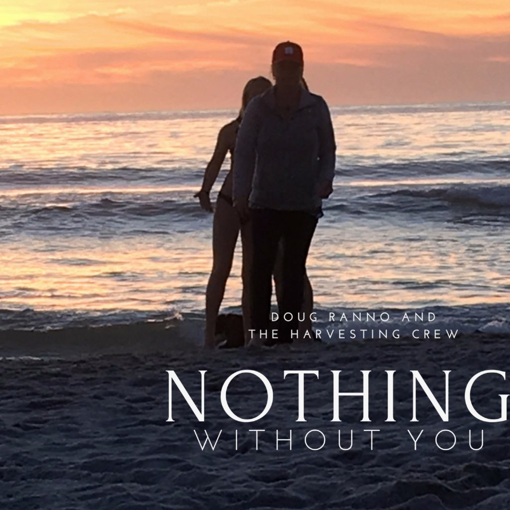 Doug Ranno & the Harvesting Crew - Nothing Without You Cover Photo